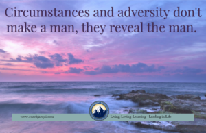 Circumstances and adversity don't make a man